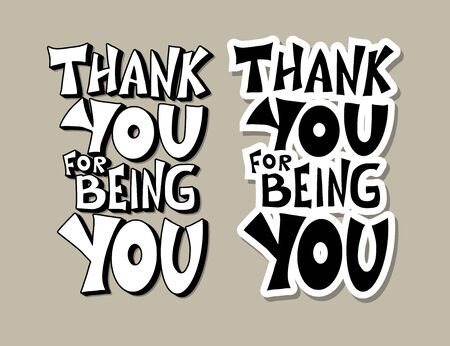 Thank you for being you sticker. Hand drawn phrase. Poster template with handwritten lettering.  Vector illustartion.