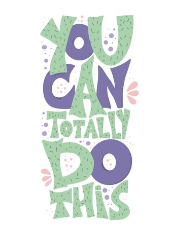 You can totally do this quote. Motivational phrase. Stylized hand drawn lettering. Vector illustration.