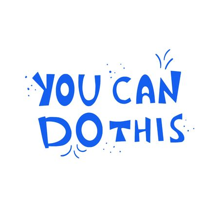 You can do this quote. Motivational phrase. Stylized hand drawn lettering. Vector illustration.