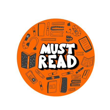 Must read round emblem phrase. Hand drawn quote about reading with books symbols. Text for bookstores, libraries, lists of bestsellers. Vector illustartion. 向量圖像