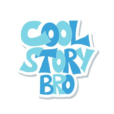 Cool story hand drawn text sticker. Funny quote. Vector illustration.