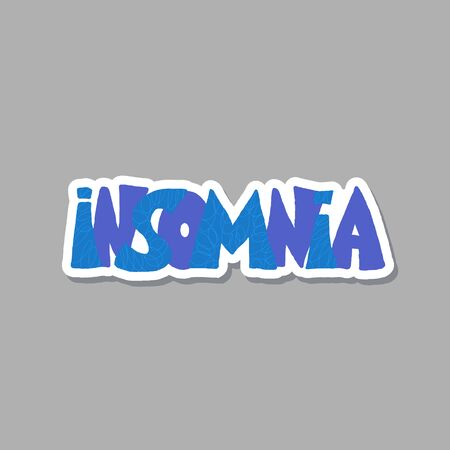 Insomnia text sticker isolated. Hand drawn stylized lettering. Problem with night sleep emblem. Trouble sleeping vector illustration.
