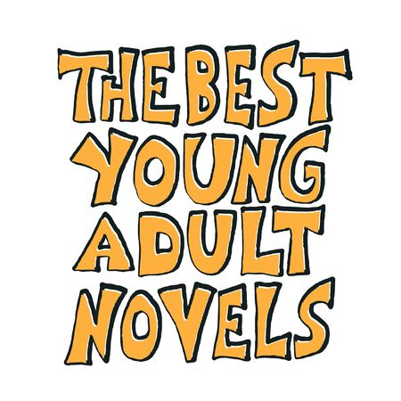 The best young adults novels phrase. Hand drawn quote  about reading for teenagers. Vector illustartion.