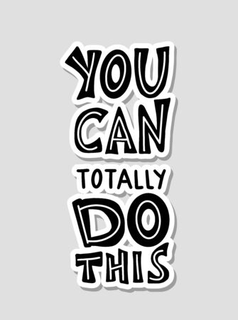 You can totally do this sticker quote. Motivational phrase. Stylized hand drawn lettering. Vector illustration. 일러스트