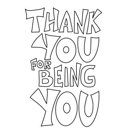 Thank you for being you quote. Hand drawn phrase. Poster template with handwritten lettering. Greeting card text in doodle style. Vector illustartion.