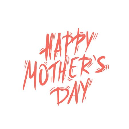 Happy mothers day greeting card with handwritten text. Hand drawn lettering for spring family holiday. Mom day vector illustartion.