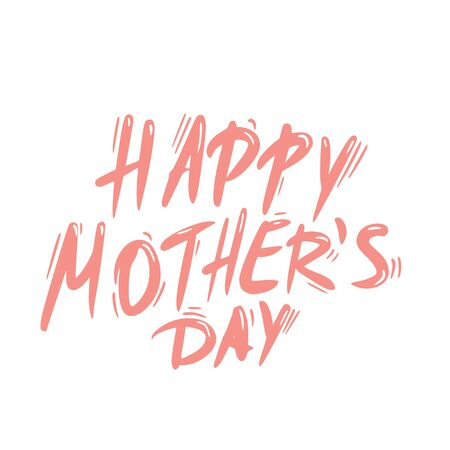 Happy mothers day greeting card with handwritten text. Had drawn lettering for spring family holiday. Mom day vector illustartion.