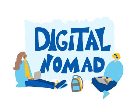 Digital nomads emblem. Smiling persons sitting at laptop and working. Young freelancers doing their job in different places. Man and woman browsing on internet with text. Vector flat illustration.