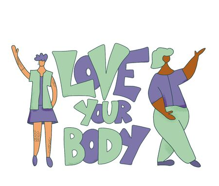 Love your body phrase isolated. Two beautiful women with confidence and stylized slogan. Inspirational positive quote with pretty girls. Female characters. Vector color illustration.