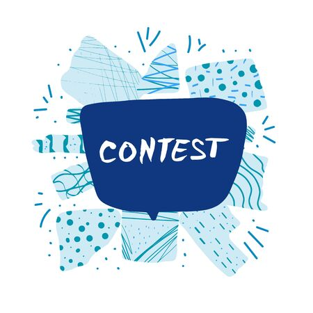 Contest word with speech bubble. Hand drawn text for competition announce isolated on white background. Quiz invitation flyer template with decoration. Element for social media. Vector illustration.