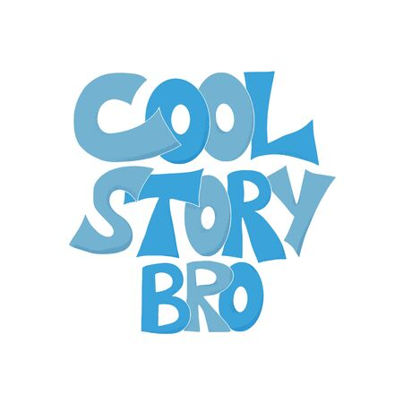 Cool story hand drawn text isolated on white background. Funny quote. Vector illustration.