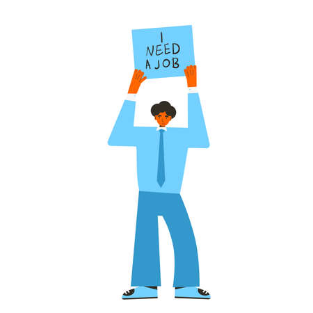 Man with banner I Need a job. Fired manager standing isolated on white background. Vector flat illustration.