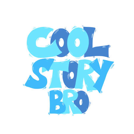 Cool story hand drawn text. Funny quote. Vector illustration. Ilustrace