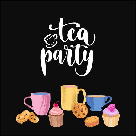 Tea party. Handwritten lettering quote and hand drawn cups, mugs and homemade pastry