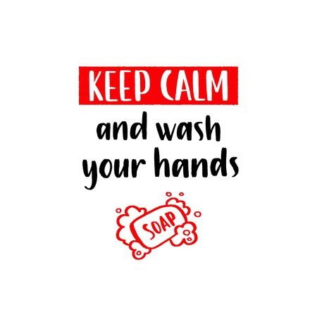 Keep Calm and Wash your hands - uplifting concept of coronavirus quarantine.