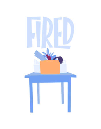 Dismissal, jobless, job reduction for employee. Hand drawn office things in box with lettering. Colorful flat vector illustration.