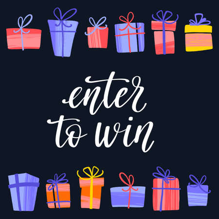 Enter to win. Template with handwritten lettering and colorful gift boxes.
