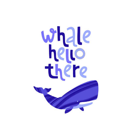 Hand drawn whale with pun quote Whale Hello There. 向量圖像
