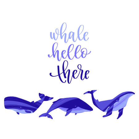 Hand drawn whale with pun quote Whale Hello There.