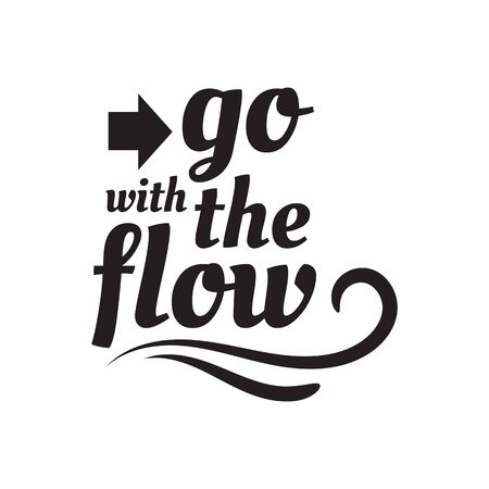 Vaya con las letras de flujo. Dibujado a mano cita ilustración vectorial positiva
