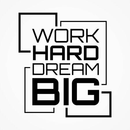 Work hard dream big shirt and apparel design with grunge effect and textured lettering. Vector illustration Vektorové ilustrace