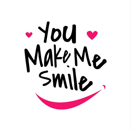 you make me smile lettering. Letter of inspirational positive quote vector. Simple funny hand lettered quote illustration template. Vettoriali