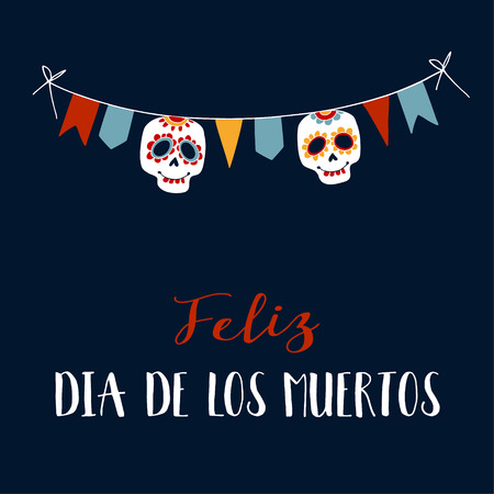 Feliz Dia de los Muertos greeting card, invitation. Mexican Day of the Dead. String decoration with party flags, ornametal sugar sculls. Hand drawn vector illustration, background.