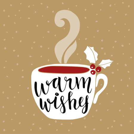 christmas tea: Christmas, New Year greeting card, invitation. Handwritten Warm wishes text. Hand drawn cup of tea or coffee decorated by holly berries. Vector illustration, brush lettering.