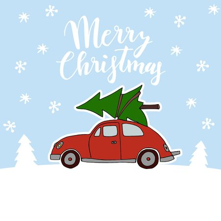 Cute Christmas greeting card, invitation with red vintage car transporting the Christmas tree on the roof. Snowy winter landscape. Hand lettered text. Doodle vector illustration background.