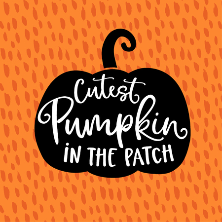Cutest pumpkin in the patch. Cute Halloween party card, invitation with hand drawn silhouette of pumpkin and hand-lettered text, vector illustration, orange textured fall, autumn background. Illustration