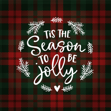 Tis the season to be jolly. Christmas greeting card, invitation with fir tree wreath. Hand lettered white text over tartan checkered plaid. Winter vector calligraphy illustration background. Illustration