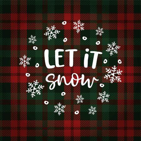 Lassen Sie es schneien Weihnachtsgrußkarte, Einladung mit Kreis fallender Schneeflocken. Hand beschrifteter weißer Text über kariertem kariertem Tartan. Wintervektorkalligraphie-Illustrationshintergrund.