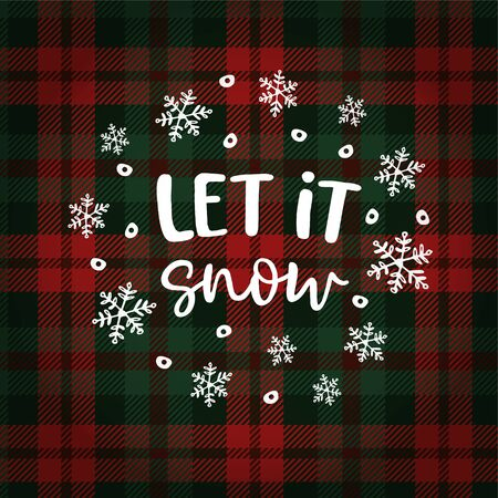 Let it snow Christmas greeting card, invitation with circle of falling snowflakes. Hand lettered white text over tartan checkered plaid. Winter vector calligraphy illustration background. Ilustração