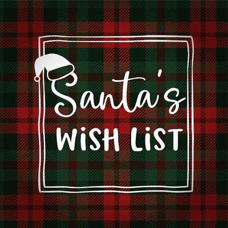Santas wish list. Christmas greeting card, invitation with hat. Hand lettered white text over tartan checkered plaid. Winter vector calligraphy illustration background. Иллюстрация