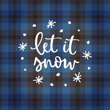 Let it snow. Christmas greeting card, invitation with hand drawn stars, snowflakes and white text over tartan checkered plaid. Winter vector calligraphy illustration background. Ilustração
