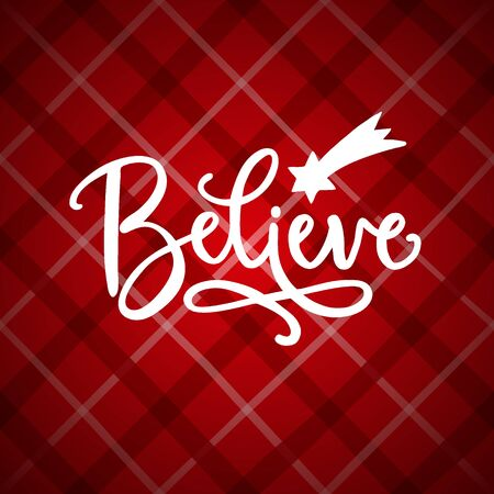 Believe hand lettering. Christmas greeting card, invitation with hand drawn falling star, comet and white text over tartan red checkered plaid. Winter vector calligraphy illustration background. Иллюстрация