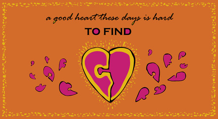 heart puzzle: Vector greeting card with handmade fuchsia pink hearts puzzle pieces, golden splatters and text A good heart these days is hard to find on orange background. Happy Valentines day.