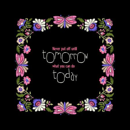"""Bloque floral bordado, flores étnicas y mariposas con letras """"Nunca postergues hasta mañana lo que puedes hacer hoy"""" Cita motivacional. Diseño de estilo popular. Foto de archivo - 73054544"""