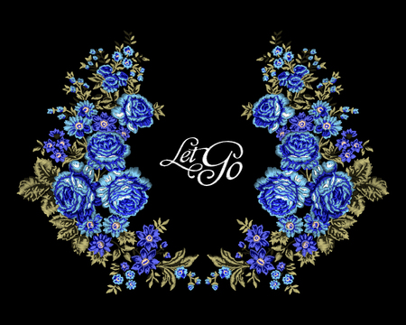 Embroidered floral neck line design with blue ethnic roses and stitched lettering Let Go, on black background. Vintage style.
