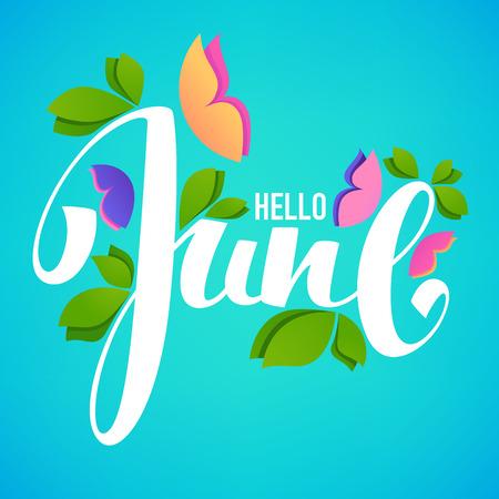 Hola junio, plantilla del diseño de la bandera del vector con las imágenes de las hojas verdes, de la mariposa brillante y de la composición de la escritura