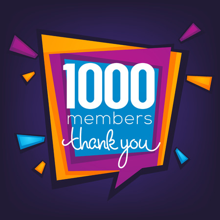 1000 members , thank you banner, confetti and lettering composition