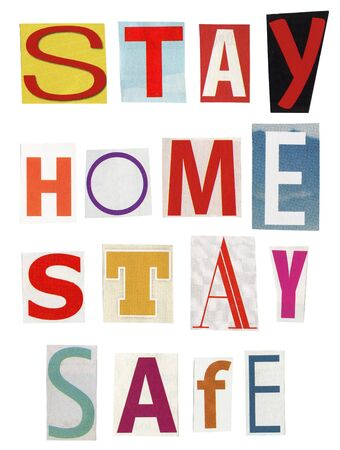 Stay home stay safe- text made of newspaper clippings isolated on white background. Newspaper letter typography poster with text for self quarantine times. Stock fotó