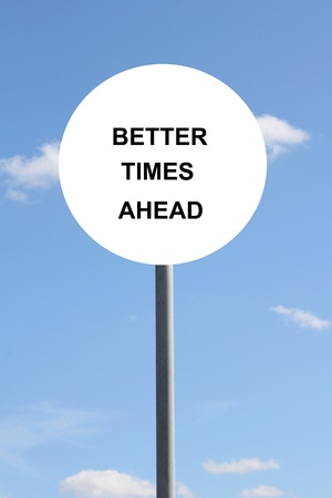 Better times ahead sign against blue sky and clouds Stock Photo - 17040747