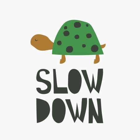 Hand drawn illustration, turtle and english text. Colorful background vector. Poster design with reptile, Slow down. Decorative cute backdrop, good for printing