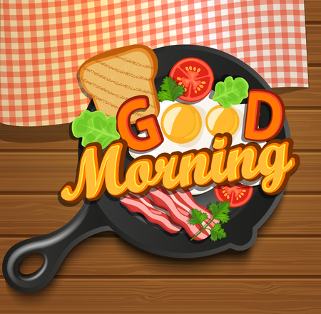 morning breakfast: English breakfast - fried egg, tomatoes, bacon and toast. Top view. Lettering - good morning, vector illustration.