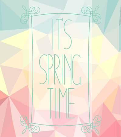 caligraphic: Vintage tape with a calligraphical inscription - Its spring time on an abstract spring polygonal background.