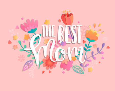 The best mom with handdrawn lettering on pink background pastel colors with beautiful flowers.