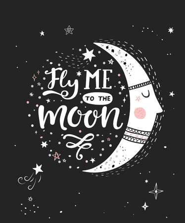 Fly me to the moon monochrome poster with hand drawn lettering. Vector illustration. Illustration