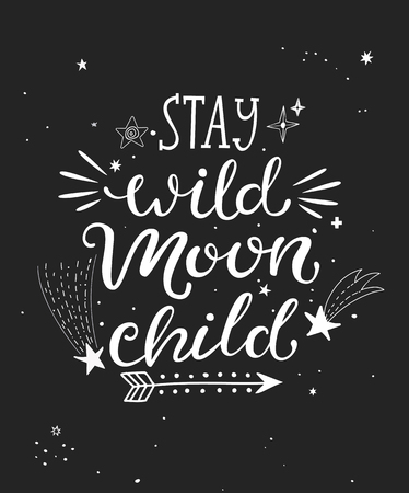 Stay wild moon child poster with hand drawn lettering. Vector illustration. Stock Illustratie