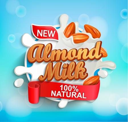 Étiquette pour le lait d'amande aux amandes et aux éclaboussures de lait. Boisson saine 100 pour cent naturelle, biologique et fraîche. Parfait pour votre publicité et emballage de cosmétiques ou de produits laitiers. Illustration vectorielle.